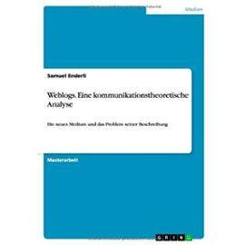Weblogs. Eine kommunikationstheoretische Analyse - Samuel Enderli