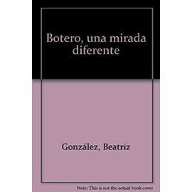 Londoño Vélez, S: Botero, una mirada diferente