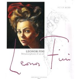 Leonor Fini - Métamorphoses D'un Art - Peter Webb