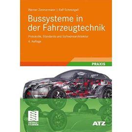 Bussysteme in der Fahrzeugtechnik: Protokolle, Standards und Softwarearchitektur (ATZ/MTZ-Fachbuch) (German Edition) - Ralf Schmidgall