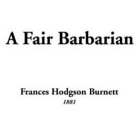 A Fair Barbarian - Frances Hodgson Burnett