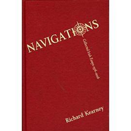 Navigations: Collected Irish Essays, 1976-2006 - Richard Kearney