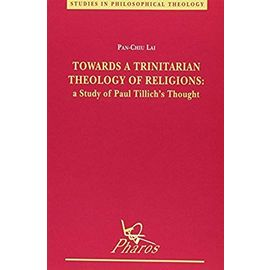 Towards a Trinitarian Theology of Religions a Study of Paul Tillich's Thought - Pan-Chiu Lai