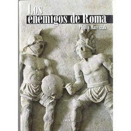 Los enemigos de Roma : de Aníbal a Atila el huno - Philip Matyszak