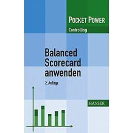 Balanced Scorecard anwenden. Kennzahlengestützte Unternehmenssteuerung - Unknown