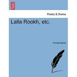 Lalla Rookh, Etc. - Moore, Thomas