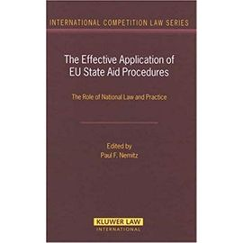 The Effective Application of Eu State Aid Procedures: The Role of National Law and Practice - Paul F. Nemitz