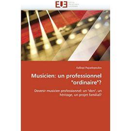 Musicien: Un Professionnel Ordinaire? - Papadopoulos-K