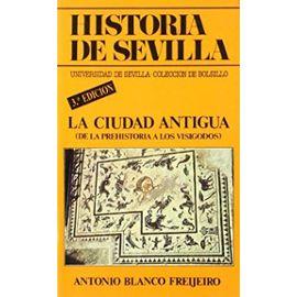 Blanco Freijeiro, A: Ciudad antigua : (de la prehistoria a l