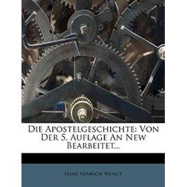 Die Apostelgeschichte: Von Der 5. Auflage an New Bearbeitet... - Wendt, Hans Hinrich