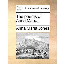 The Poems of Anna Maria - Jones, Anna Maria