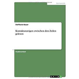 Kontaktanzeigen zwischen den Zeilen gelesen - Steffanie Bauer