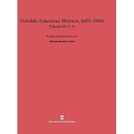 Notable American Women 1607-1950, Volume II: G-O - Edward T. James