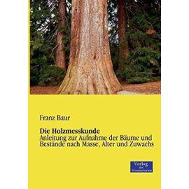 Die Holzmesskunde - Franz Baur