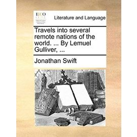 Travels Into Several Remote Nations of the World. ... by Lemuel Gulliver, ... - Jonathan Swift