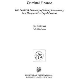 Criminal Finance, the Political Economy of Money Laundering in a Comparative Legal Context - Hinterseer