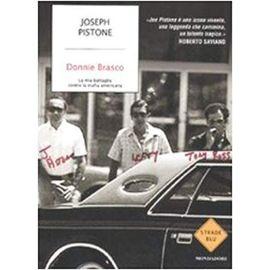 Donnie Brasco. La mia battaglia contro la mafia americana - Joseph Pistone