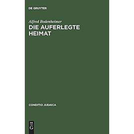 Die auferlegte Heimat - Alfred Bodenheimer