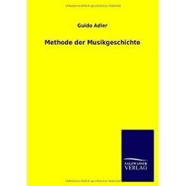 Methode der Musikgeschichte - Guido Adler