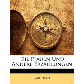 Die Pfauen Und Andere Erzahlungen - Paul Heyse