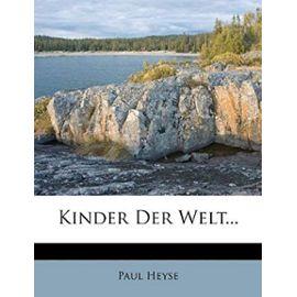 Kinder Der Welt... - Paul Heyse
