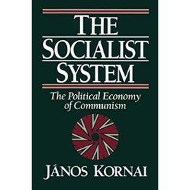 The Socialist System - János Kornai