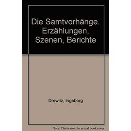 Die Samtvorhange: Erzahlungen, Szenen, Berichte (Gutersloher Taschenbucher ; 273 : Siebenstern) (German Edition) - Ingeborg Drewitz