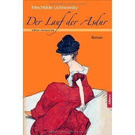 Der Lauf Der Asdur (German Edition) - Mechtilde Lichnowsky