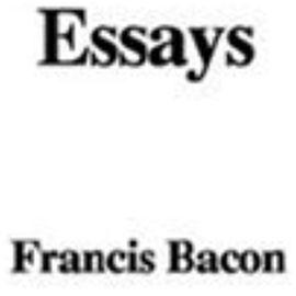 Essays - Francis Bacon