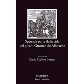 Segunda parte de la vida del picaro Guzman de Alfarache (COLECCION LETRAS HISPANICAS) (Spanish Edition) - Anonimo