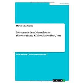 Messen mit dem Messschieber (Unterweisung Kfz-Mechatroniker / -in) - Marcel Schaffranke