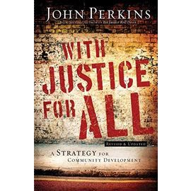 With Justice for All: A Strategy for Community Development - John Perkins