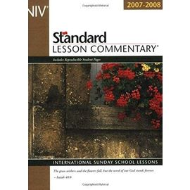 New International Version Standard Lesson Commentary 2007-2008: International Sunday School Lessons (Standard Lesson Commentary: NIV) - Unknown