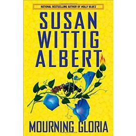 Mourning Gloria (China Bayles Mystery) - Susan Wittig Albert