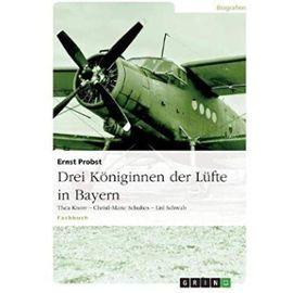 Drei Königinnen der Lüfte in Bayern - Josef Eimannsberger