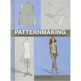 Patternmaking: A Comprehensive Reference for Fashion Design - Unknown
