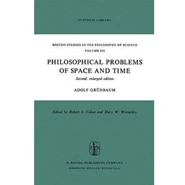 Philosophical Problems Of Space And Time - Adolf Grunbaum