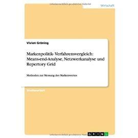 Markenpolitik- Verfahrensvergleich: Means-end-Analyse,  Netzwerkanalyse und Repertory Grid - Vivien Gröning
