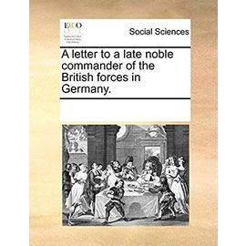 A Letter to a Late Noble Commander of the British Forces in Germany - Multiple Contributors