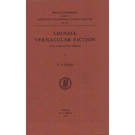 Chinese Vernacular Fiction: The Formative Period - Wilt Idema