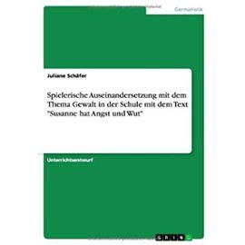 """Spielerische Auseinandersetzung mit dem Thema Gewalt in der Schule mit dem Text """"Susanne hat Angst und Wut - Juliane Schäfer"""