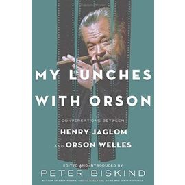 My Lunches with Orson - Henry Jaglom