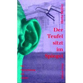 Der Teufel sitzt im Spiegel: Wie Wahrnehmung sich erfindet (German Edition) - Herta Müller
