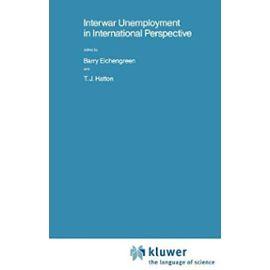 Interwar Unemployment in International Perspective - Barry J. Eichengreen