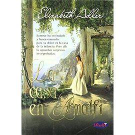 La Casa En Amalfi / The House in Amalfi (Spanish Edition) - Elizabeth Adler