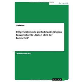 """Unterrichtsstunde zu Burkhard Spinnens Kurzgeschichte """"Ballon über der Landschaft - Linda Lau"""