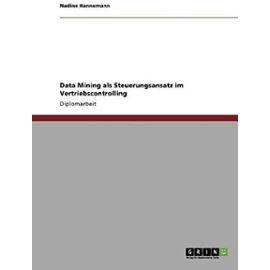 Data Mining als Steuerungsansatz im Vertriebscontrolling - Nadine Hannemann