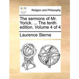 The Sermons of Mr. Yorick. ... the Tenth Edition. Volume 4 of 4 - Laurence Sterne