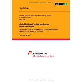 Gutgläubiger Zweiterwerb von GmbH-Anteilen - Carolin Vogel