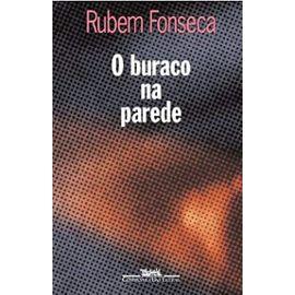 O buraco na parede: Contos (Portuguese Edition) - Rubem Fonseca